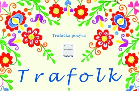 Trafolk_Trafačka 29.-30.4.2014